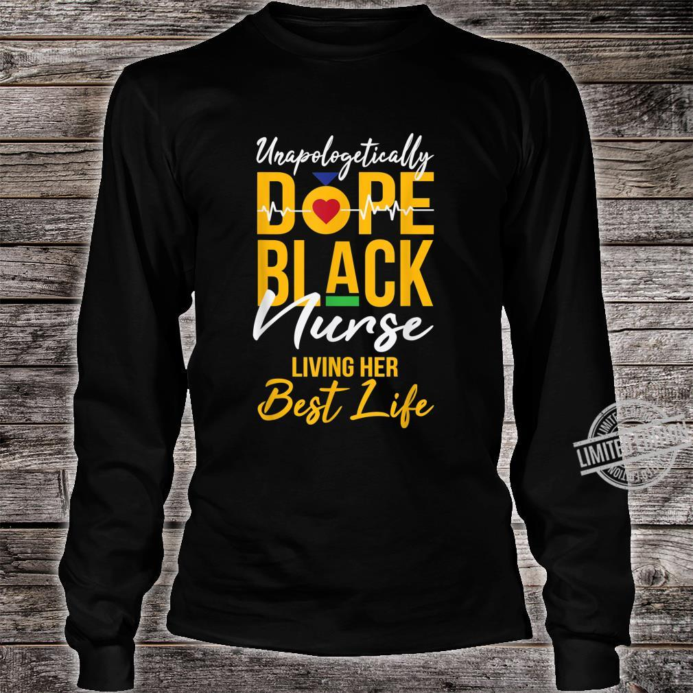 Unapologetically Dope Black Nurse Living Best Life RN Shirt long sleeved