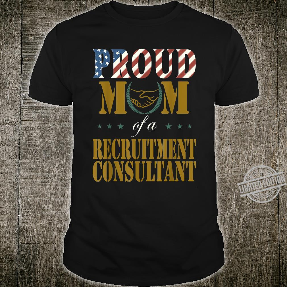 Vintage Flag American Proud Mom of a Recruitment Consultant Shirt