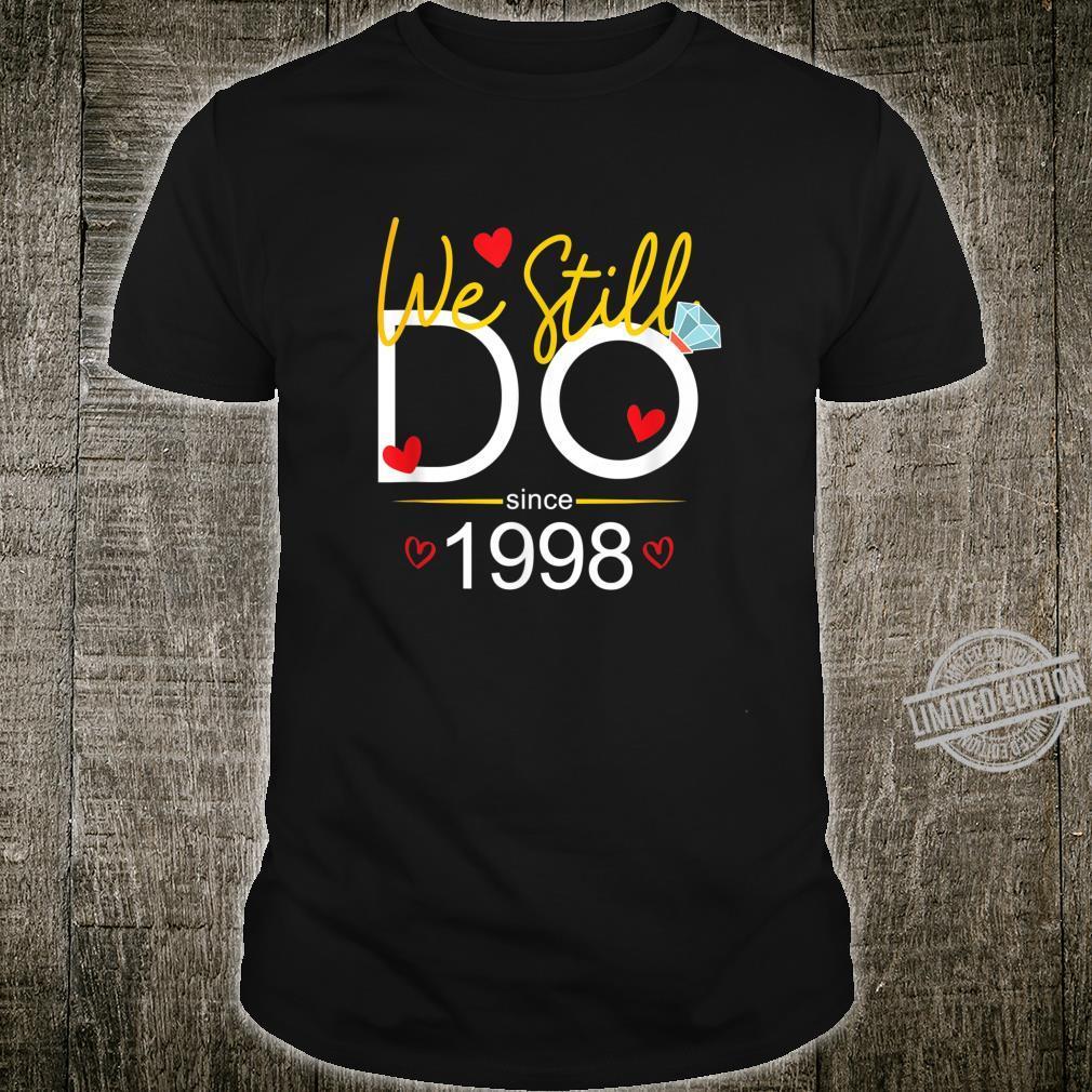 We Still Do Since 1998 Wedding Anniversary Couple Idea Shirt