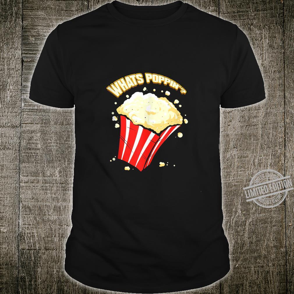 What's Poppin' Popcorn Pun Cinema Movie Theatre Shirt