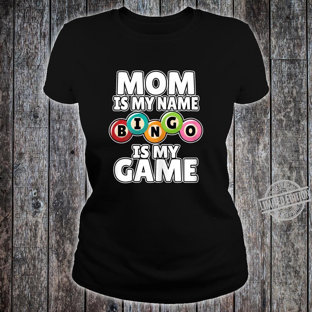 Womens Mom Is My Name Bingo Is My Game Bingo Shirt ladies tee