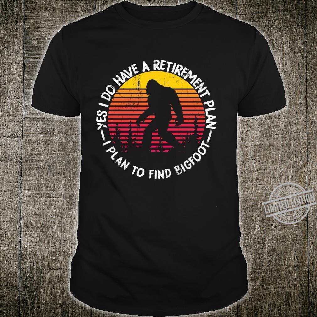 Yes I Do Have A Retirement Plan Bigfoot Animal Shirt